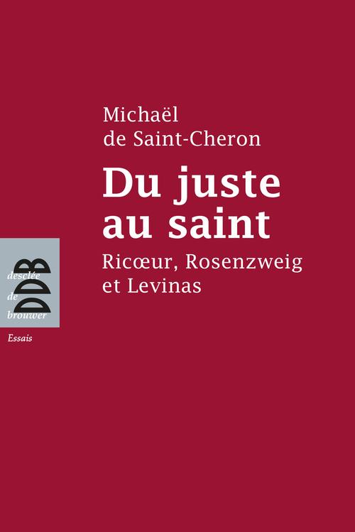 Michaël de Saint-Cheron Du juste au saint