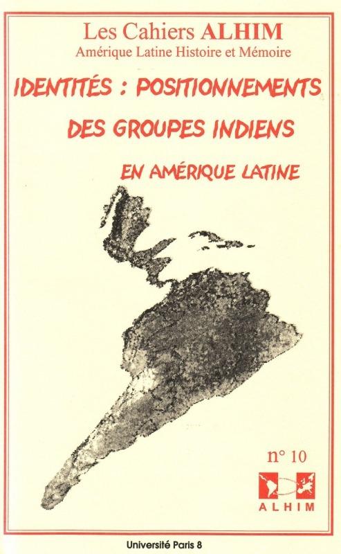 Université Paris VIII 10 | 2004 - Identités : positionnements des groupes indiens en Amérique latine - Alhim
