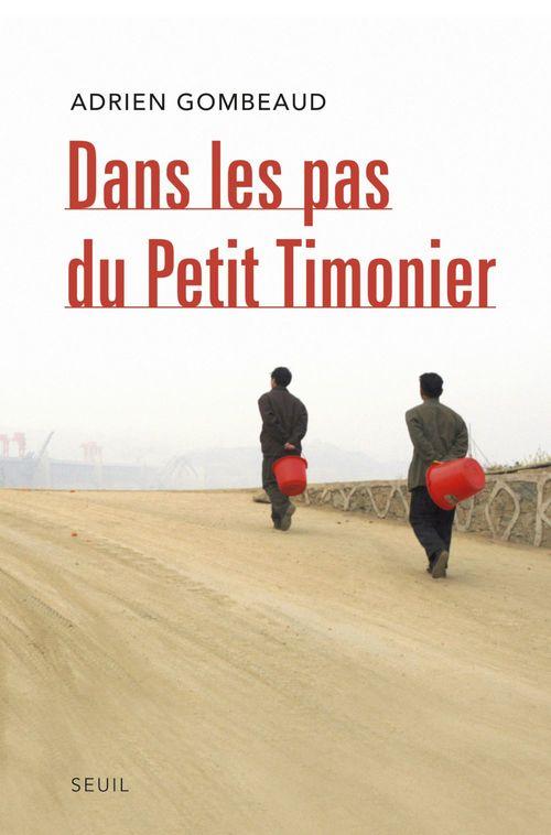 Adrien Gombeaud Dans les pas du Petit Timonier. La Chine, vingt an