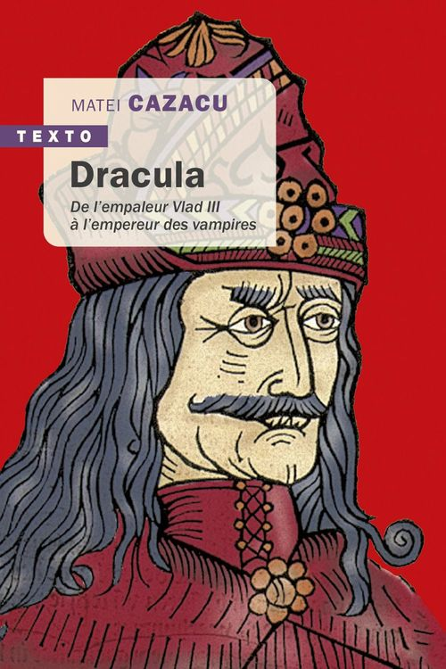 Dracula ; de l'empereur Vlad III à l'empereur des vampires