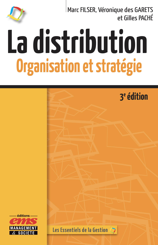 La distribution ; organisation et stratégie (3e édition)