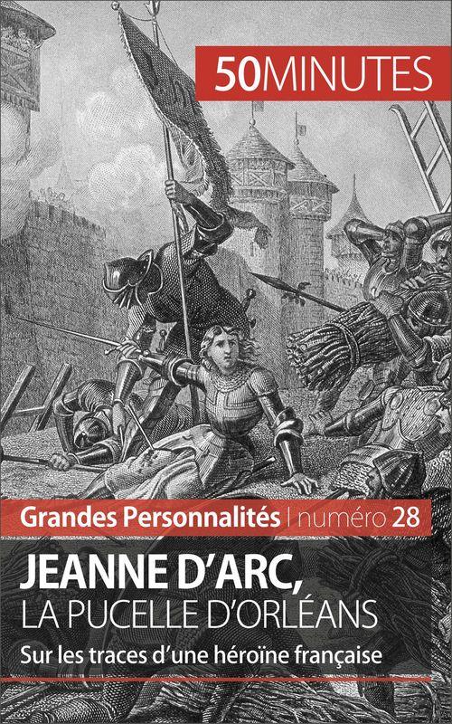 50 minutes Jeanne d'Arc, la Pucelle d'Orléans