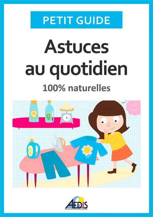 Petit Guide Astuces au quotidien