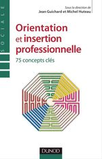 Orientation et insertion professionnelle ; 70 concepts cl�s