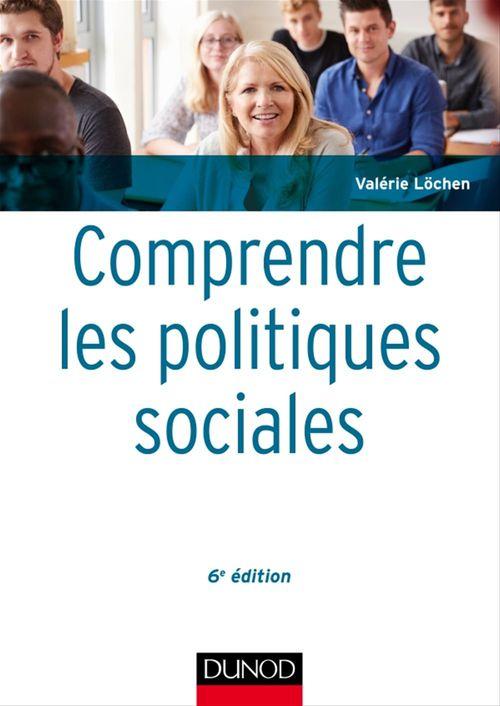 Valérie Löchen Comprendre les politiques sociales - 6e éd.