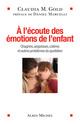 � l'�coute des �motions de l'enfant ; chagrins, angoisses, col�res et autres probl�mes du quotidien