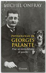 Physiologie de Georges Palante ; pour un nietzschéisme de gauche