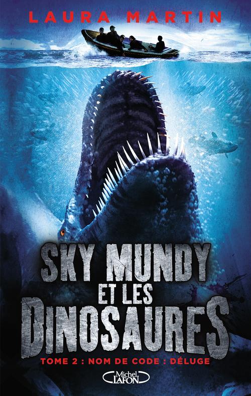 Laura Martin Sky Mundy et les dinosaures - tome 2 Nom de code : Déluge