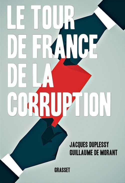 Jacques Duplessy Le tour de France de la corruption