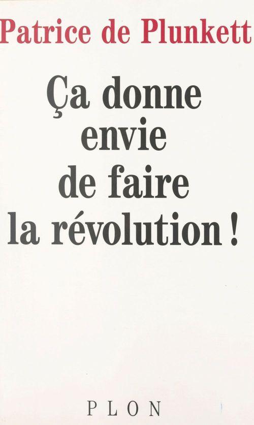 Ça donne envie de faire la révolution
