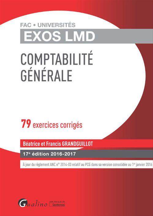 Francis Grandguillot Exos LMD - Comptabilité générale 2016-2017 - 79 exercices corrigés - 17e édition