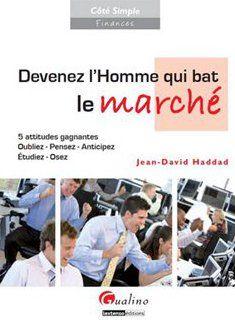 Jean-David Haddad Devenez l'homme qui bat le marché