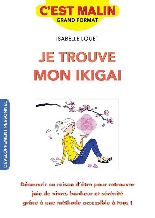 Isabelle Louet Je trouve mon ikigai, c'est malin