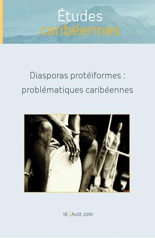 16 | 2011 - Diasporas protéiformes : Problématiques caribéennes - Études caribéennes