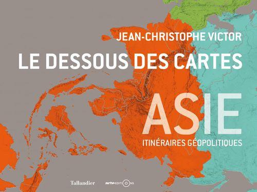 Jean-Christophe Victor Le dessous des cartes : Asie