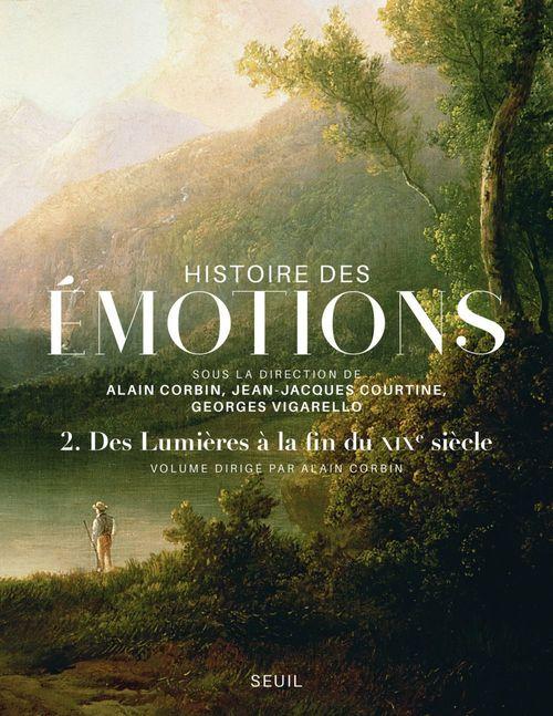 Collectif Histoire des émotions, vol. 2. Des Lumières à la fin du XIXe siècle