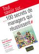 Tout savoir sur... 100 secrets de managers qui r�ussissent