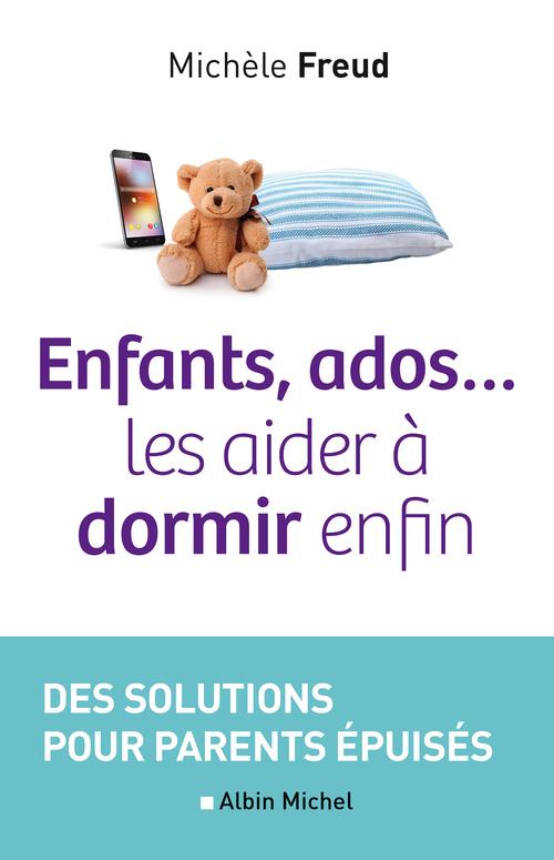 Michèle Freud Enfants, ados... les aider à dormir enfin