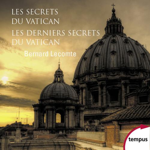 Bernard LECOMTE Les secrets du Vatican & Les Derniers Secrets du Vatican