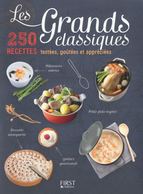 Collectif Les Grands Classiques - 250 recettes testées, goûtées et appréciées