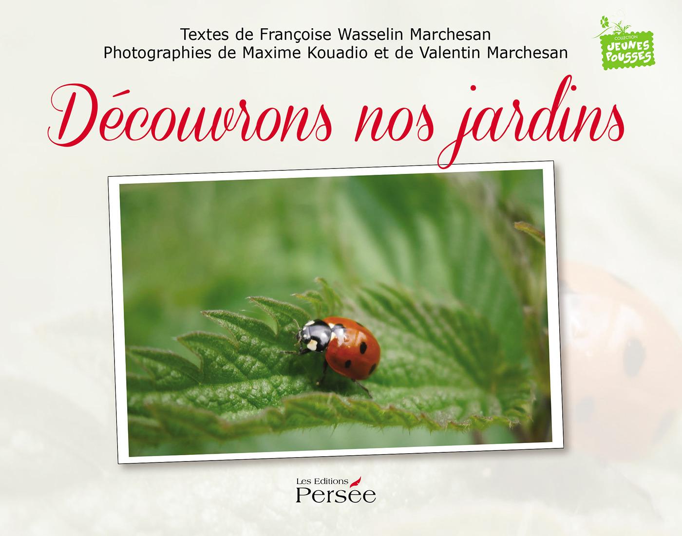 Françoise  Wasselin Marchesan Découvrons nos jardins