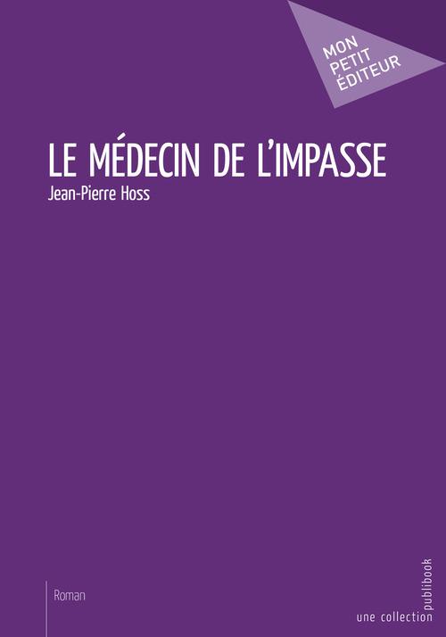 Jean-Pierre Hoss Le Médecin de l'impasse