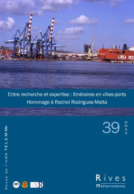 TELEMME - UMR 6570 39 | 2011 - Entre recherche et expertise : itinéraires en villes-ports - Rives