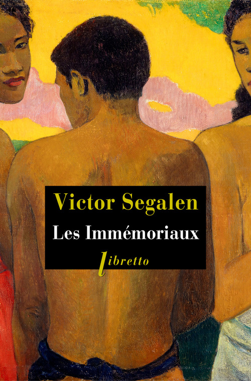 Victor Segalen Les immémoriaux