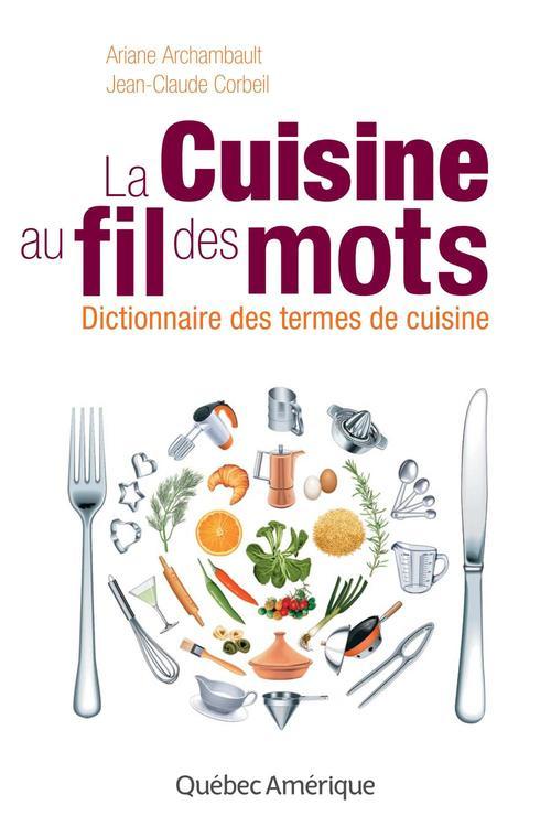 Jean-Claude Corbeil La Cuisine au fil des mots