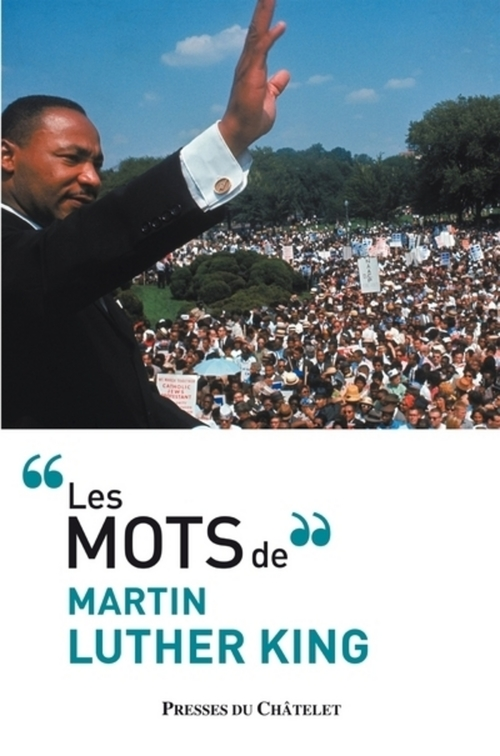 Martin Luther King Les mots de Martin Luther King
