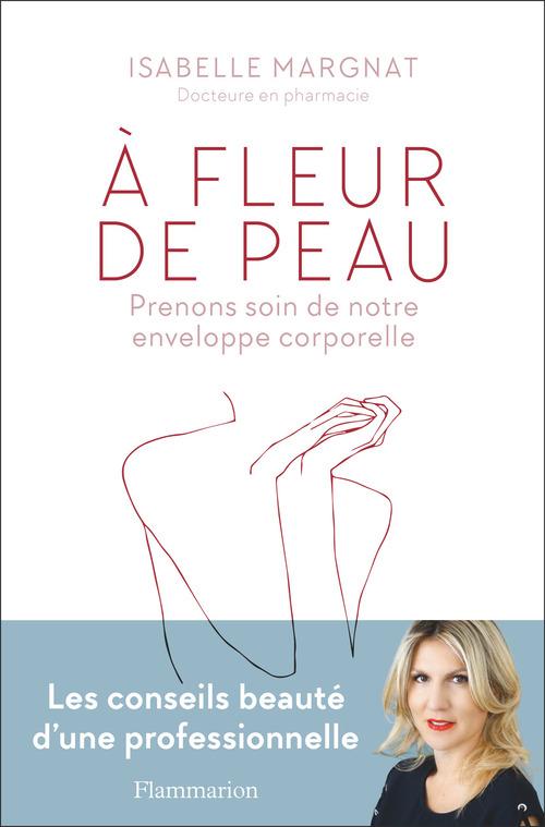 A Fleur De Peau - Prenons Soin De Notre Enveloppe Corporelle