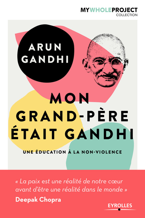 Arun Gandhi Mon grand-père était Gandhi