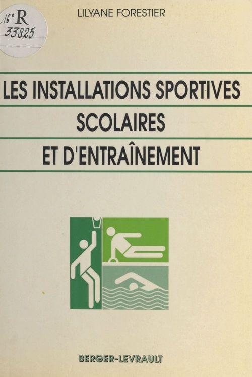 Les Installations d'équipement sportifs scolaires et d'entraînement