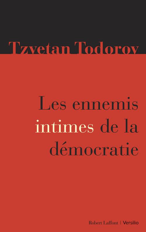 Tzvetan Todorov Les ennemis intimes de la démocratie