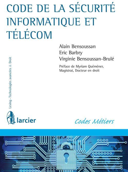 Alain Bensoussan Code de la sécurité informatique et télécom