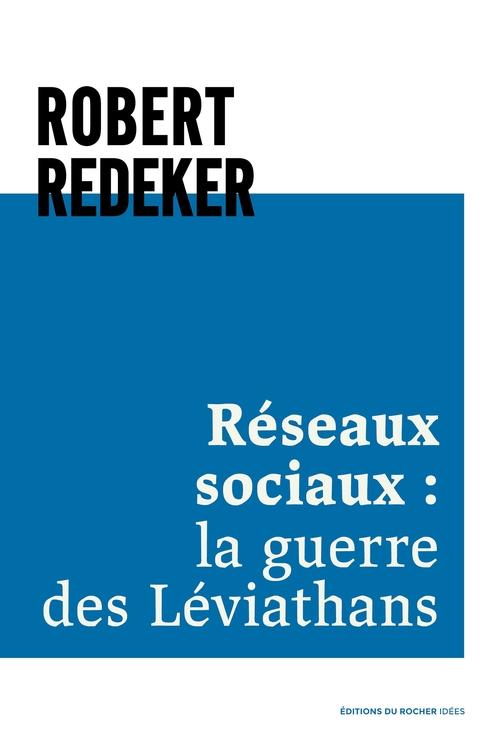 Réseaux sociaux : la guerre des Léviathans