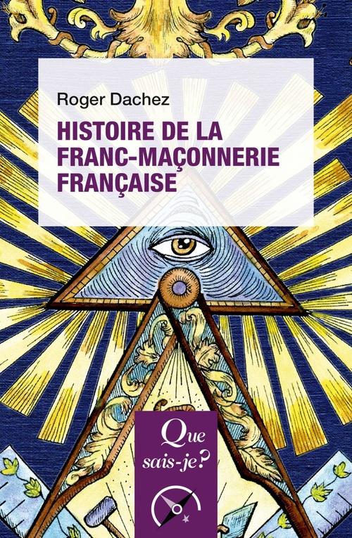 Histoire de la franc-maconnerie française (2e édition)