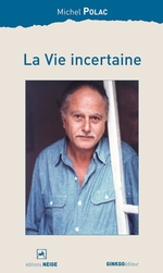 La vie incertaine