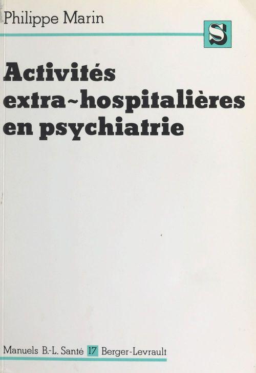 Activités extrahospitalières en psychiatrie : législation et fonctionnement