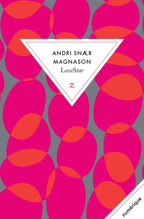 Andri Snaer Magnason LoveStar