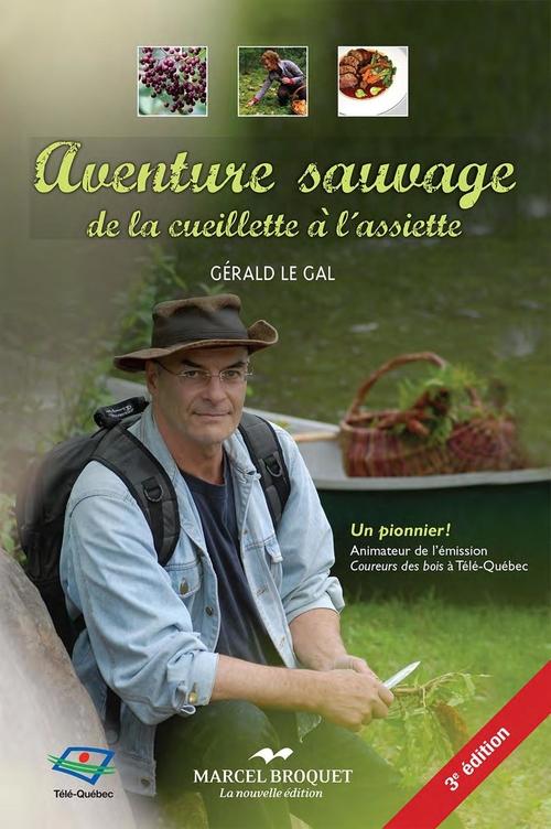 Gérald Le Gal Aventure sauvage 3e édition 2016