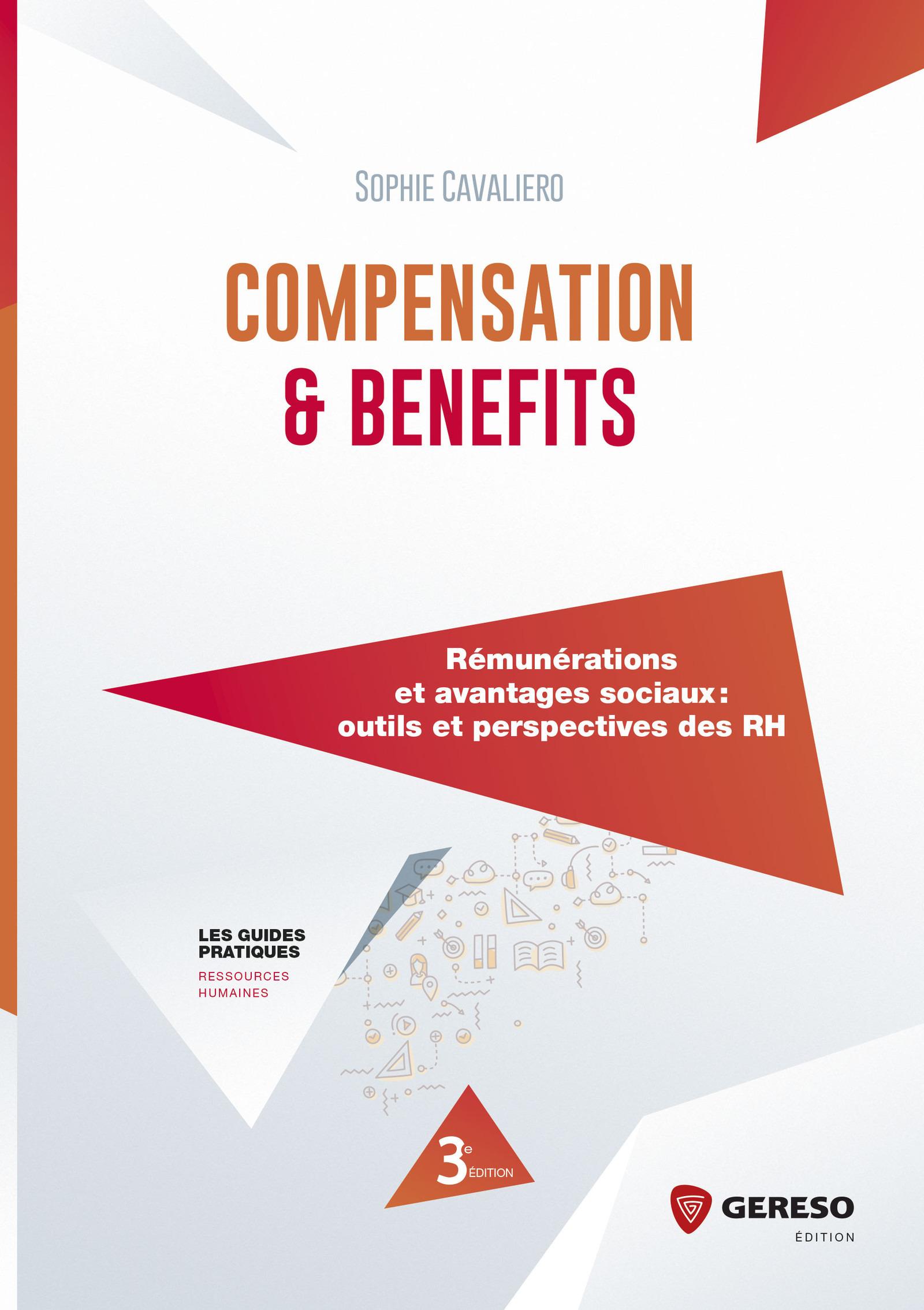 Compensation & benefits ; rémunérations et avantages sociaux, outils et perspectives des RH