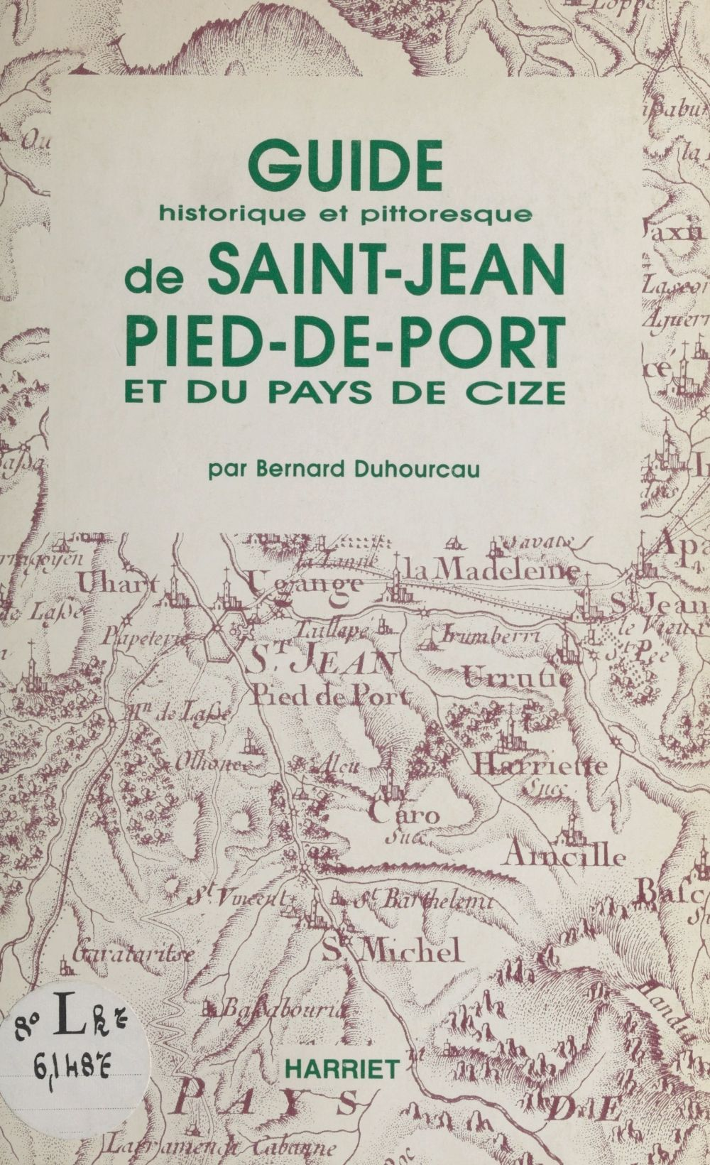 Bernard Duhourcau Guide de Saint-Jean-Pied-de-Port et du pays de Cize