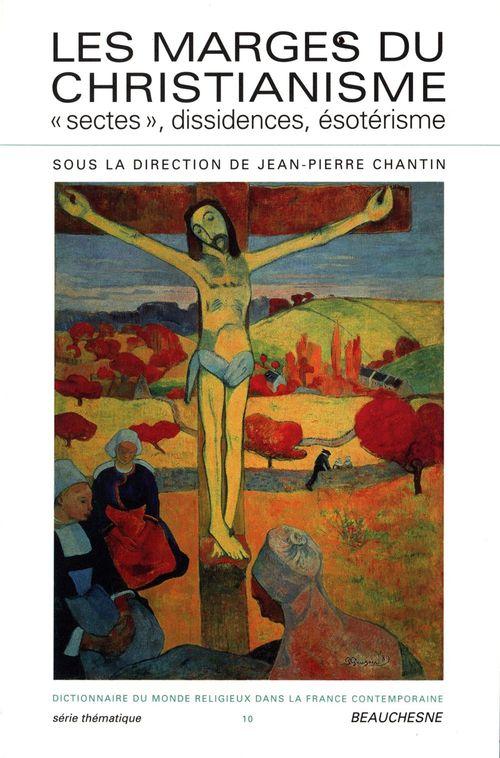 Jean-Pierre Chantin (Dir.) Les marges du christianisme