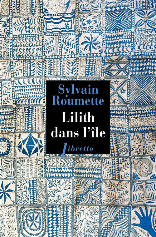 Sylvain Roumette Lilith dans l'île