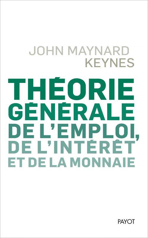 John Maynard Keynes Théorie générale de l'emploi, de l'intérêt et de la monnaie