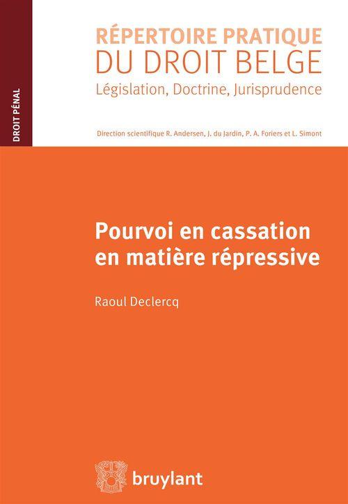 Raoul Declercq Pourvoi en cassation en matière répressive