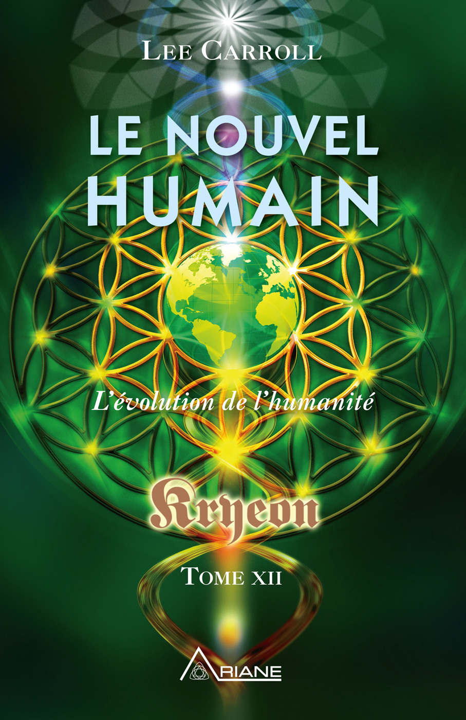 Lee Carroll Le nouvel humain - Kryeon tome XII