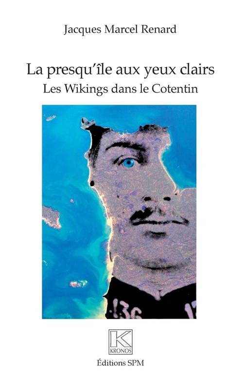Jacques Marcel Renard La presqu'île aux yeux clairs