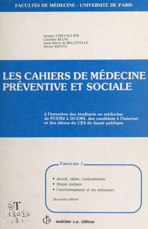 Les Cahiers de médecine préventive et sociale (3) : Alcool, tabac, toxicomanies, fléaux sociaux, l'environnement et ses nuisances